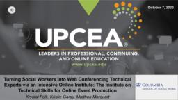 thumnail for Turning Social Workers into Web Conferencing Technical Experts via an Intensive Online Institute_Folk Garay Marquart_UPCEA 2020.pdf