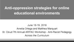 thumnail for Ortega and Marquart_Anti-oppression strategies for online educational environments_ARPAC_slides.pdf
