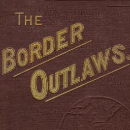 The     Border Outlaws: An ...