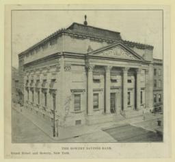 The Bowery Savings Bank. Grand Street and Bowery, New York