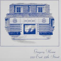 Gregory House, 222 E. 35 St...