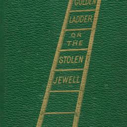The     Golden Ladder; or, ...